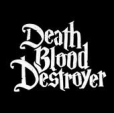 Death Blood Destroyer